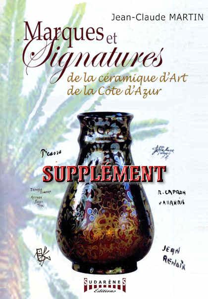 Supplément de Marques et signatures de la céramique d'art de la Côte d'Azur. Vallauris, Monaco, Menton, Fréjus, Hyéres, Biot, etc.