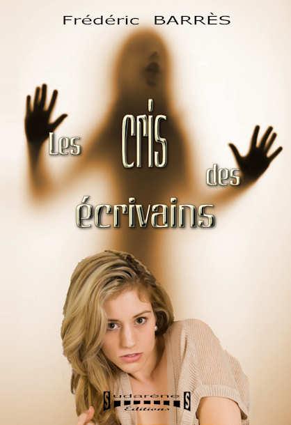 Photo  du livre: Les cris des écrivains par Frédéric Barrès