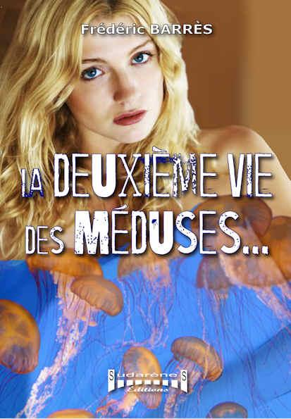Photo  du livre: La deuxième vie des Méduses... par Frédéric Barrès