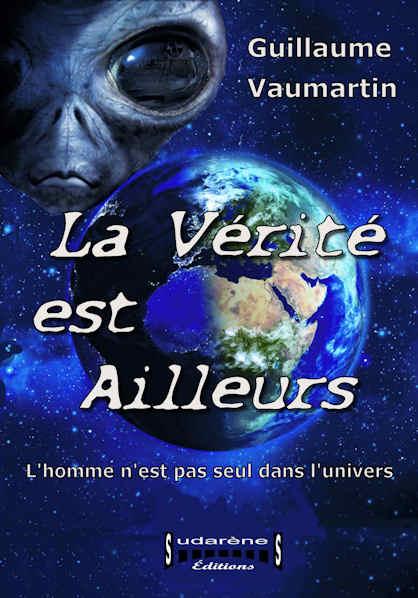 Photo du livre: La vérité est ailleurs par Guillaume Vaumartin
