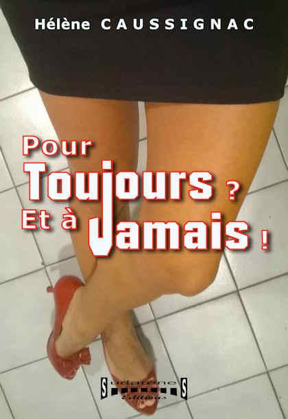 Photo du livre: Pour Toujours et à Jamais par Hélène Caussignac