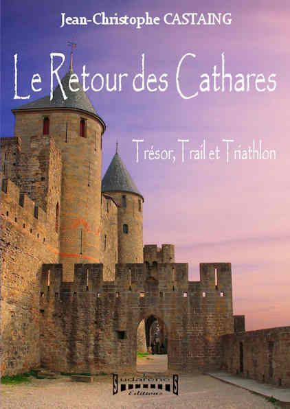 Photo  du livre: Le retour des Cathares par Jean-Christophe Castaing