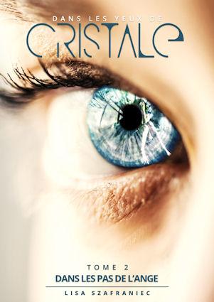 Photo recto du livre: Dans les pas de l'Ange Tome II - Dans les yeux de Cristale par Lisa Szafraniec