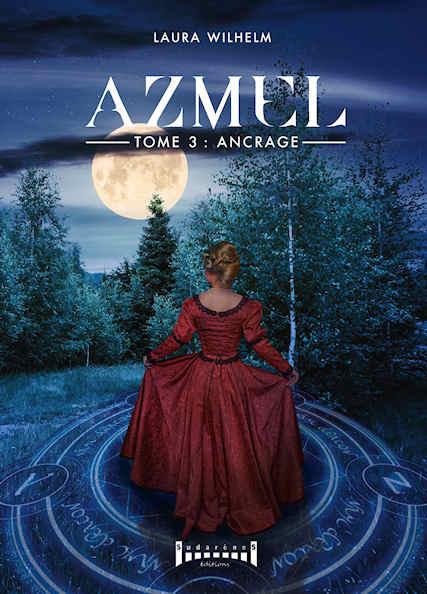 Photo recto du livre:AZMEL Tome 3 :Ancrage par Laura Wilhelm