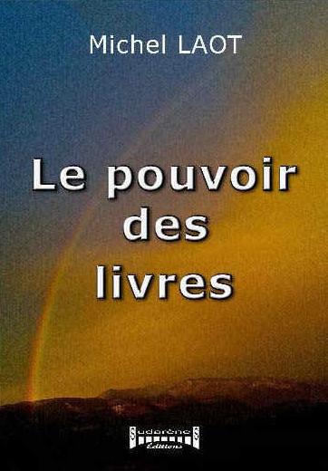 Photo recto du livre: Le pouvoir des livres par Michel Laot