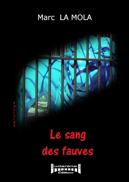 Photo recto du livre:Le sang des Fauves par Marc La Mola