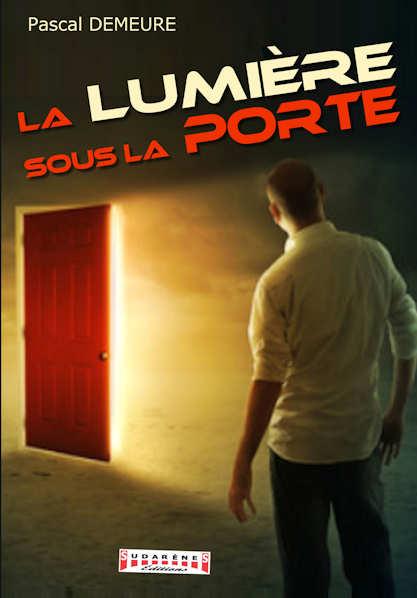 Photo recto du livre: La Lumière sous la porte par Pascal Demeure