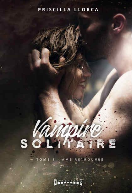 Photo recto du livre: Vampire Solitaire par Cécilia LLORCA